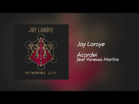 Jay Laroye - Acordei feat Vanessa Martins [Áudio]