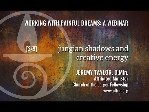 Working with Painful Dreams: Jungian Shadows and Creative Energy (2 of 9)