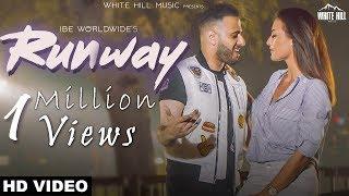 Runway (Full Video) IBE Worldwide   New  Song 2018   White Hill Music