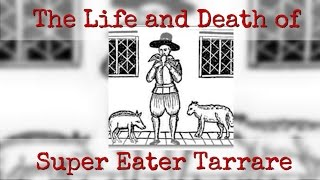 The Life and Death of Super Eater Tarrare -Documentary