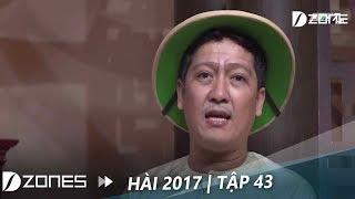 Hài mới 2017 | Tập 43: 10 Khó Trường Giang Già Mà Còn Khó Ưa