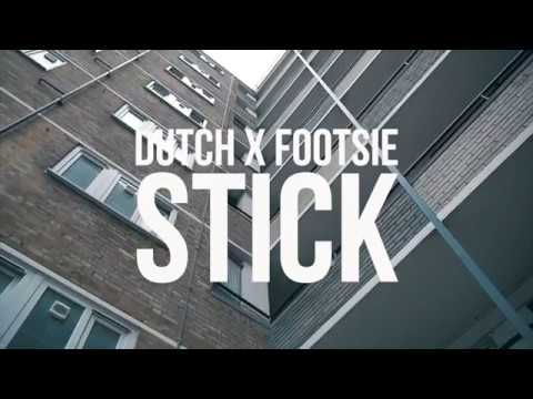 Dutch x Footsie - Stick [Music Video] @DDutchOnline @Footsie