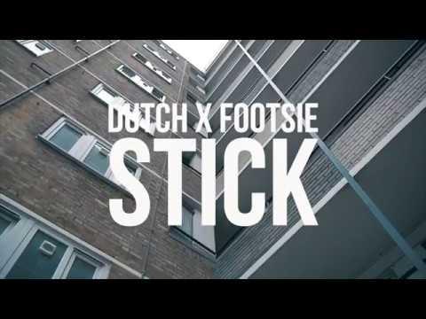 Dutch x Footsie - Stick [Music Video] @DDutchOnline @Footsie
