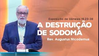 A destruição de Sodoma - @Augustus Nicodemus Lopes (Gênesis 19.23-38)