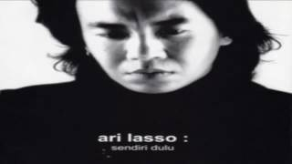 Ari Lasso Sendiri Dulu