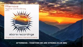 Afternova - Together We Are Strong (Club Mix) [OUT NOW!]
