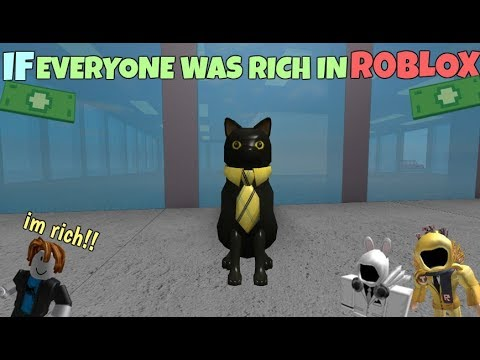 If Everyone Was Rich In ROBLOX