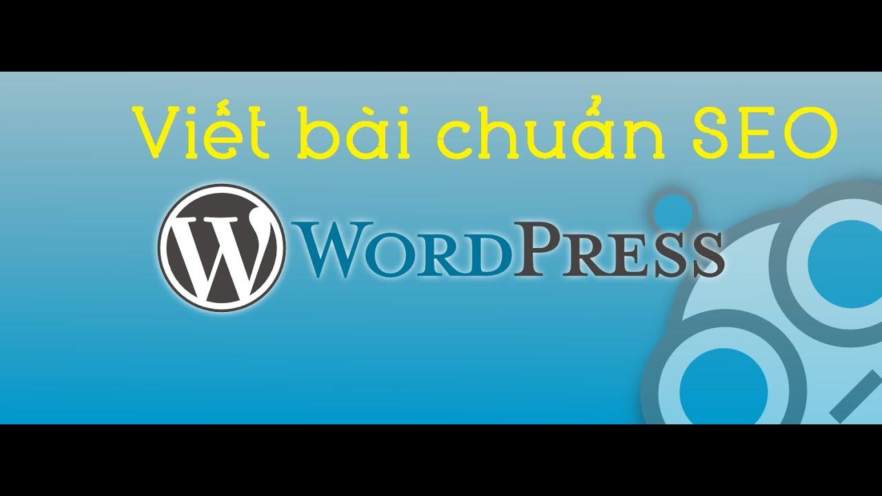 Kết quả hình ảnh cho bài viết chuẩn SEO WordPress