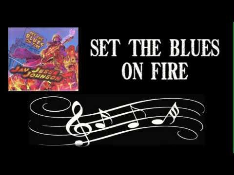 Jay Jesse Johnson - Set The Blues On Fire (Lyrics)