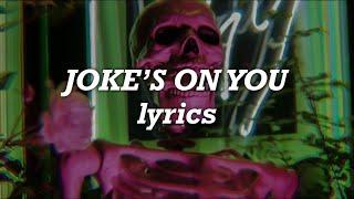 Charlotte Lawrence - Joke's On You (Lyrics)