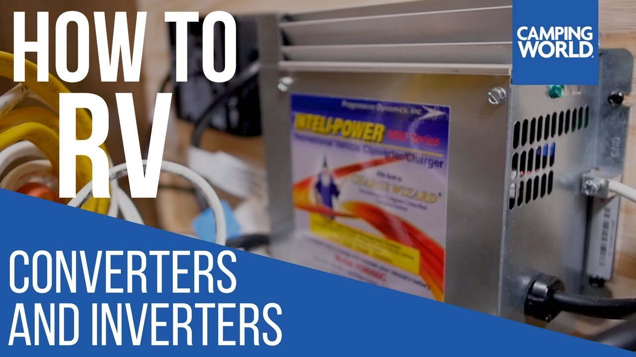 Troubleshooting Converters and Inverters - How To RV: Camping World