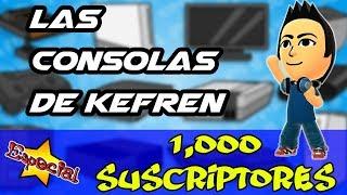 Especial 1,000 suscriptores | Las consolas de Kefren