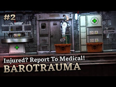 Injured? Report To Medical! 💀 Barotrauma Highlights #2 💀 Bike, Classy, CrReaM, Delrith, And Gassy
