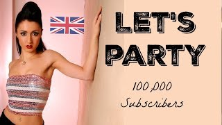 Party with Anna English | British Culture | Nightclubs | 🙏 100k Subscriber Celebration 🙏