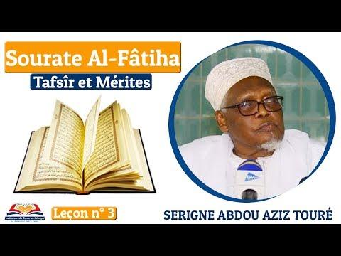 Leçon n°3 / Tafsîr et mérites de la Sourate Al-Fâtiha / Serigne Abdou Aziz Touré H.A