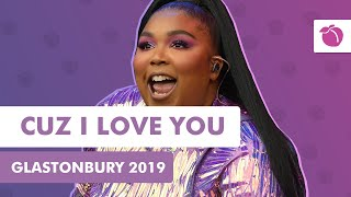 Lizzo - Cuz I Love You (Live at Glastonbury 2019)