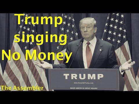 Donald Trump singing No Money by Galantis