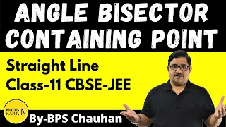Angle Bisector Containing Any Given Point | Class-11,12 | IIT/JEE