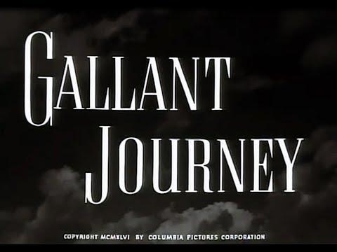 Gallant Journey,  1946, Pt. 1