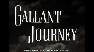 Gallant Journey,  1946, Pt. 1-