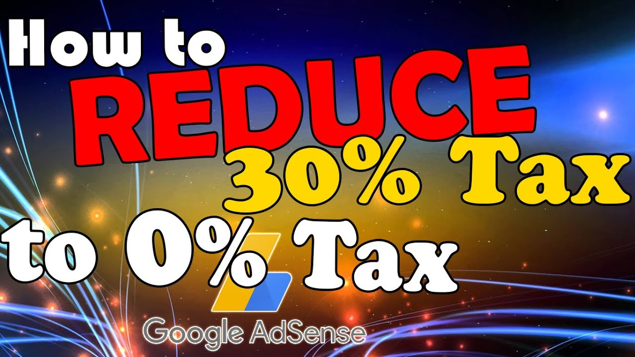 HOW TO SUBMIT TAX INFO TO GOOGLE ADSENSE STEP BY STEP | REDUCE U.S. TAX