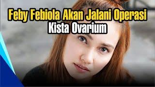 Fatimah, Penderita Kista Ovarium Berharap Percepatan Operasi.
