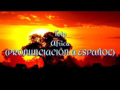 Toto - Africa (PRONUNCIACIÓN A ESPAÑOL)