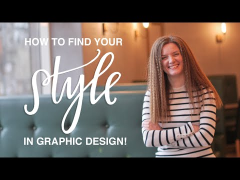 How to: Find Your Style in Graphic Design!