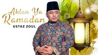Ahlan Ya Ramadan - Ustaz Zoul 2021
