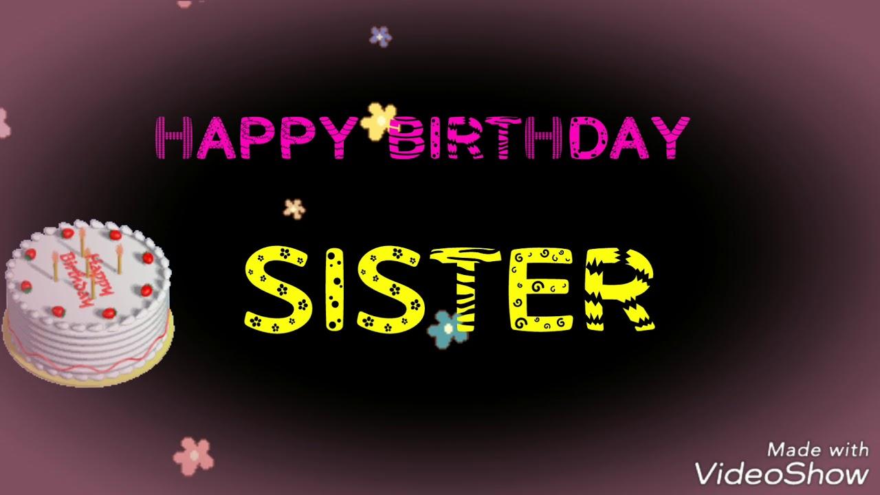Happy Birthday Sister Video Youtube