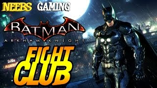 BATMAN - ARKHAM KNIGHT - Fight Club