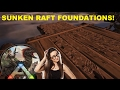 ARK // How to SINK RAFT FOUNDATIONS in ARK: Survival Evolved