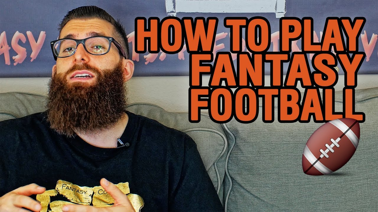 How To Play Fantasy Football For Beginners Youtube