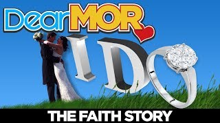 "Dear MOR: ""I Do"" The Faith Story 02-15-18"