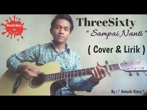 THREESIXTY - SAMPAI NANTI ( Cover & Lirik )