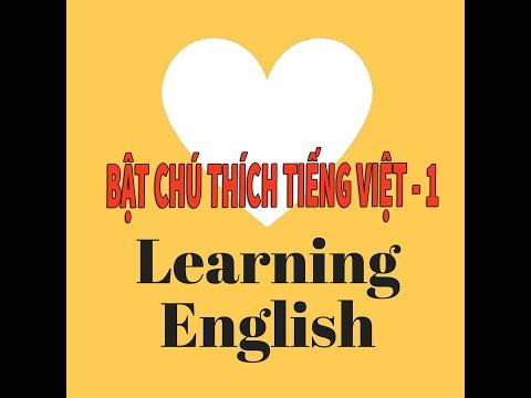 học kỹ năng nghe và nói tiếng anh 01 (Chú thích Tiếng Việt trên máy tính)