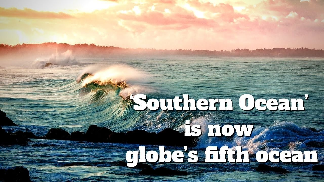 National Geographic recognises 'Southern Ocean' as globe's fifth ocean