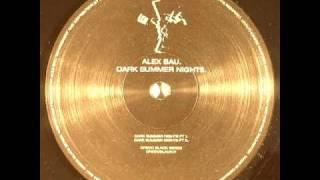 Alex Bau - Dark Summer Nights (Part 1)