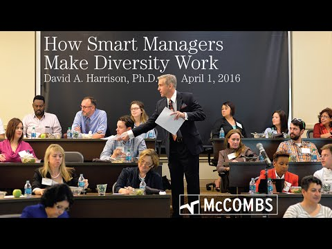 How Smart Managers Make Diversity Work, Prof. David A. Harrison, April 1, 2016