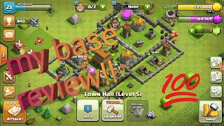 COC(Clash Of clans) Base Review Plus My Attacking skills Review!!!