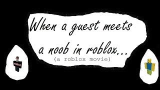 When a guest meets a noob in Roblox (a Roblox movie)