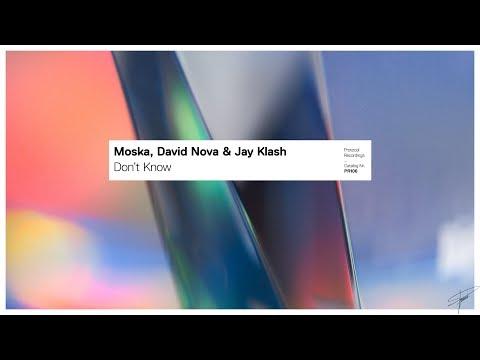 Moska, David Nova & Jay Klash - Don't Know (Extended Mix)