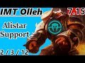 IMT Olleh as Alistar Support - S7 Patch 7.15 - RANK 1 NA Challenger - Full Gameplay