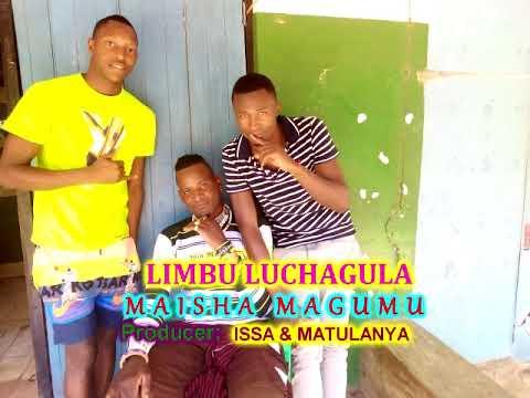 Download LIMBU LUCHAGULA== MAISHA MAGUMU by Lwenge studio