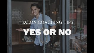 Salon Coaching Tips: When to say yes or no