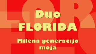 Duo FLORIDA - Milena generacijo moja