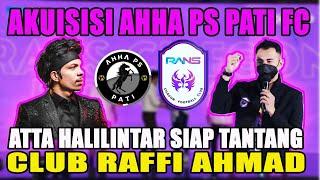 Akuisisi AHHA PS Pati fc, Atta Halilintar Siap Tantang Klub Raffi Ahmad
