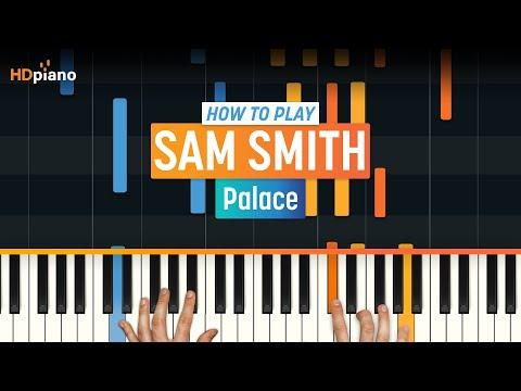 "How To Play ""Palace (Live)"" by Sam Smith | HDpiano (Part 1) Piano Tutorial"