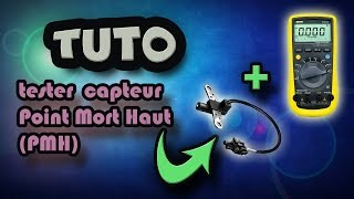 TUTO tester capteur Point Mort Haut - PMH (how to test top dead center sensor - TDC)