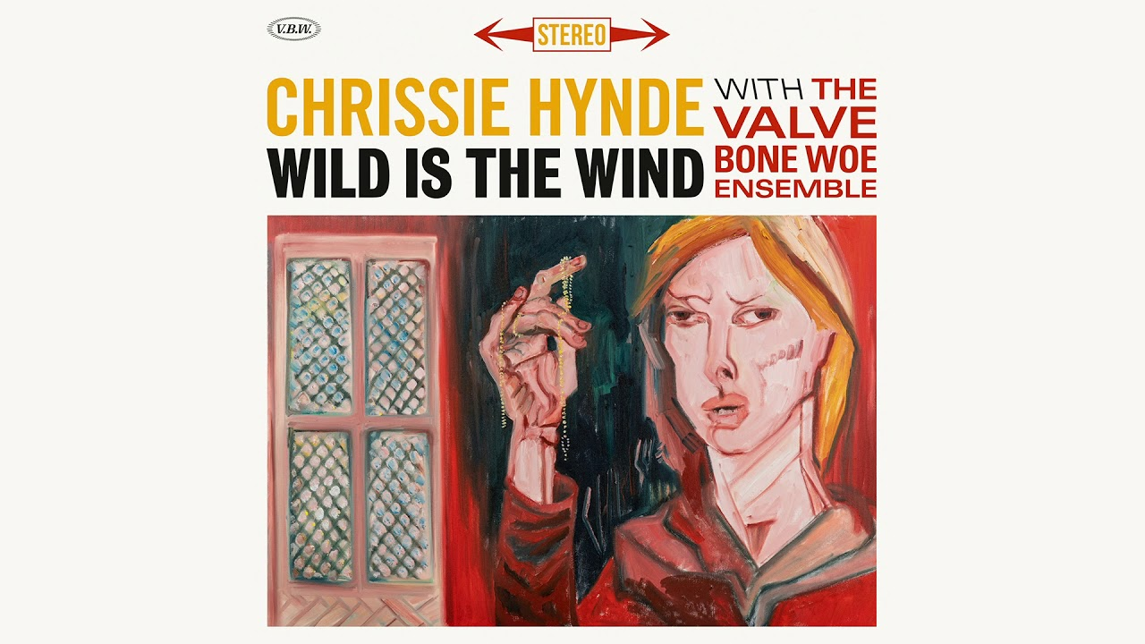 Chrissie Hynde - Wild Is the Wind (Official Audio)